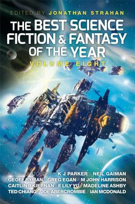 The Best Science Fiction & Fantasy of the Year, Volume 8 - Strahan, Jonathan
