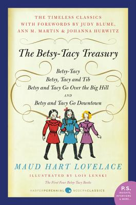 The Betsy-Tacy Treasury: The First Four Betsy-Tacy Books - Lovelace, Maud Hart