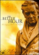 The Better Hour: The Legacy of William Wilberforce - Brian Mead; Phil Cooke