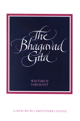 The Bhagavad Gita: Revised Edition - Sargeant, Winthrop (Translated by), and Chapple, Christopher Key (Foreword by)