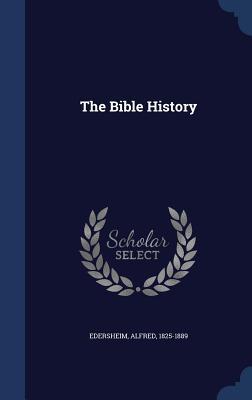 The Bible History - Edersheim, Alfred