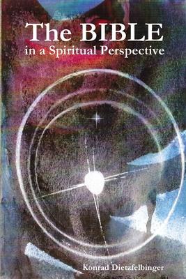 The Bible in a Spiritual Perspective - Dietzfelbinger, Konrad