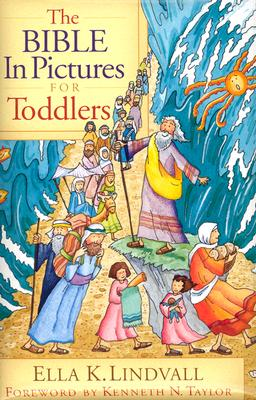 The Bible in Pictures for Toddlers - Lindvall, Ella K, and Taylor, Kenneth (Foreword by)