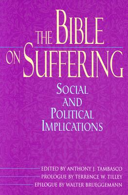 The Bible on Suffering: Social and Political Implications - Tambasco, Anthony J (Editor)