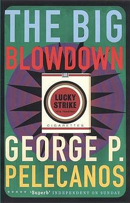 The Big Blowdown - Pelecanos, George P.