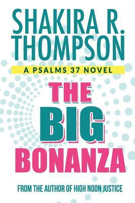 The Big Bonanza - Thompson, Shakira R