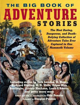 The Big Book of Adventure Stories - Penzler, Otto (Editor)