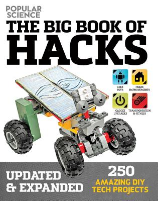The Big Book of Hacks: 264 Amazing DIY Tech Projects -