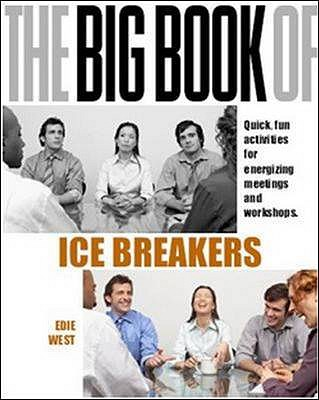The Big Book of Icebreakers: Quick, Fun Activities for Energizing Meetings and Workshops (UK Edition) - West, Edie