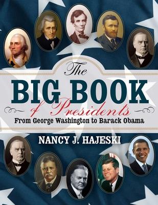 The Big Book of Presidents: From George Washington to Barack Obama - Hajeski, Nancy J.