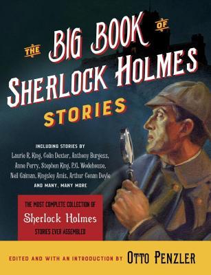 The Big Book of Sherlock Holmes Stories - Penzler, Otto (Editor)