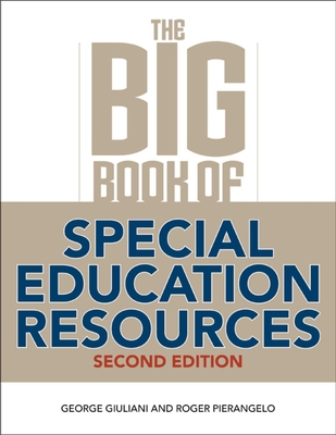 The Big Book of Special Education Resources: Second Edition - Giuliani, George, and Pierangelo, Roger