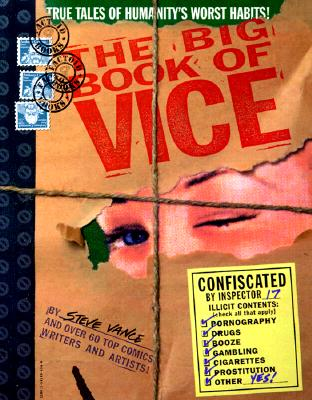 The Big Book of Vice: True Tales of Humanity's Worst Habits! - Vance, Steve