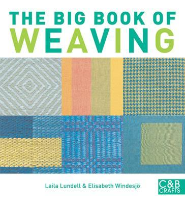 The Big Book of Weaving - Lundell, Laila