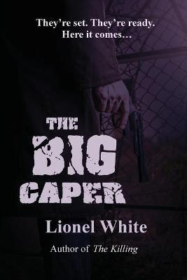 The Big Caper - White, Lionel