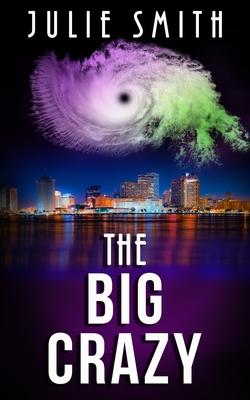 The Big Crazy: A Skip Langdon Mystery - Smith, Julie