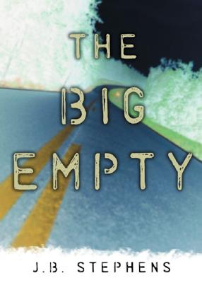 The Big Empty #1 - Stephens, J B