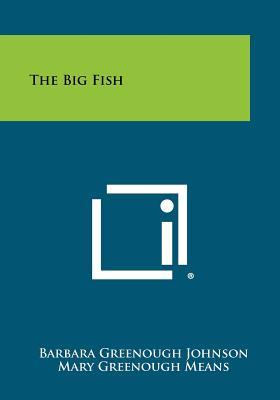 The Big Fish - Johnson, Barbara Greenough