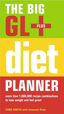 The Big GL+ Diet Planner: More Than 1,000,000 Recipes Combinations to Lose Weight and Feel Great - Hunter, Fiona
