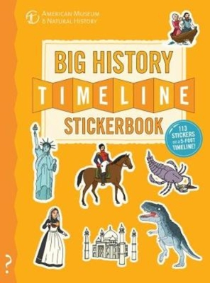 The Big History Timeline Stickerbook: From the Big Bang to the Present Day; 14 Billion Years on One Amazing Timeline! - Lloyd, Christopher