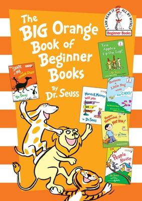 The Big Orange Book of Beginner Books - Seuss, Dr.