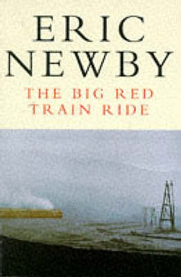 The Big Red Train Ride - Newby, Eric