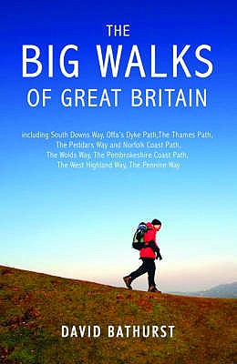The Big Walks of Great Britain - Bathurst, David