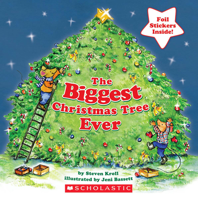 The Biggest Christmas Tree Ever - Kroll, Steven, and Bassett, Jeni (Illustrator)