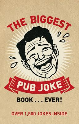 The Biggest Pub Joke Book... Ever!: Over 1,500 Jokes Inside - Young, Miles