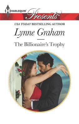 The Billionaire's Trophy - Graham, Lynne