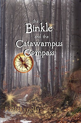 The Binkle and the Catawampus Compass - Lynella, Faith