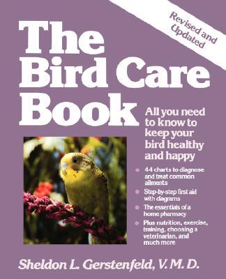 The Bird Care Book - Gerstenfeld, Sheldon L