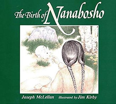 The Birth of Nanabosho (the Nanabosho Series) - McLellan, Joseph