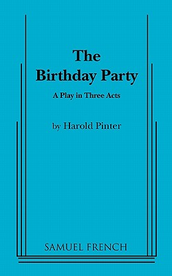 The Birthday Party: A Play in Three Acts - Goldberg, Andy, and Pinter, Harold