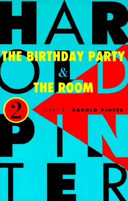The Birthday Party and the Room: Two Plays - Pinter, Harold
