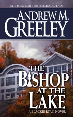 The Bishop at the Lake - Greeley, Andrew M