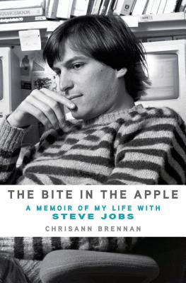 The Bite in the Apple: A Memoir of My Life with Steve Jobs - Brennan, Chrisann
