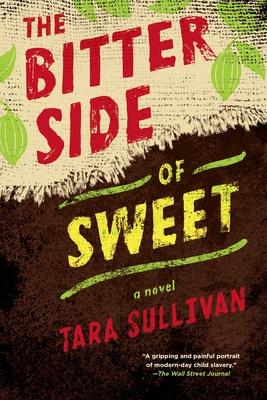 The Bitter Side of Sweet - Sullivan, Tara