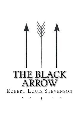 The Black Arrow - Stevenson, Robert Louis