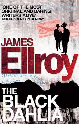 The Black Dahlia - Ellroy, James