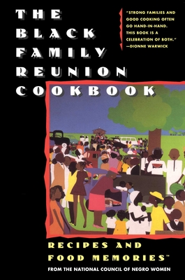 The Black Family Reunion Cookbook: Recipes and Food Memories - National Council of Negro Women, and National Council of Negro Women Inc