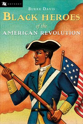 The Black Heroes of the American Revolution - Davis, Burke