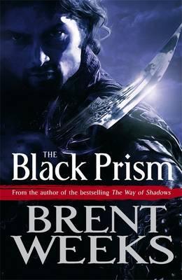 The Black Prism: Book 1 of Lightbringer - Weeks, Brent