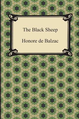 The Black Sheep - De Balzac, Honore, and Wormeley, Katherine Prescott (Translated by)