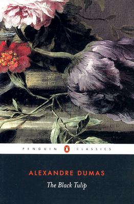 The Black Tulip - Dumas, Alexandre, and Dumas Pere, Alexandre, and Buss, Robin (Notes by)