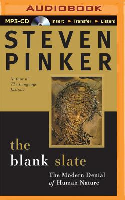 The Blank Slate: The Modern Denial of Human Nature - Pinker, Steven, and Bevine, Victor (Read by)