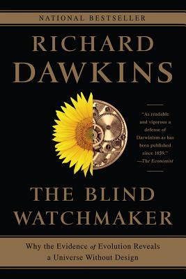 The Blind Watchmaker: Why the Evidence of Evolution Reveals a Universe Without Design - Dawkins, Richard