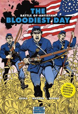 The Bloodiest Day: Battle of Antietam - Hama, Larry