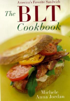 The Blt Cookbook - Jordan, Michele Anna