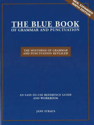 The Blue Book of Grammar and Punctuation: The Mysteries of Grammar and Punctuation Revealed - Straus, Jane